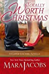 Totally Worth Christmas by Mara Jacobs