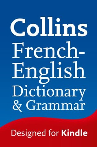 Collins French-English Dictionary & Grammar