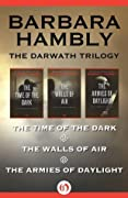 The Darwath Trilogy: The Time of the Dark, The Walls of Air, and The Armies of Daylight