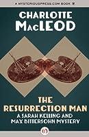The Resurrection Man (Sarah Kelling & Max Bittersohn Mysteries)