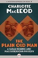 The Plain Old Man (Sarah Kelling & Max Bittersohn Mysteries Series Book 6)