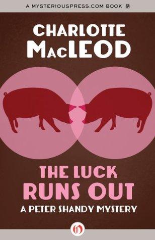 The Luck Runs Out (Peter Shandy, Book 2)
