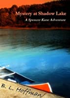 Mystery at Shadow Lake - A Spencer Kane Adventure (Book 1)