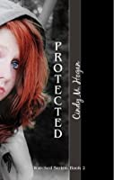 Protected (The Watched Trilogy)