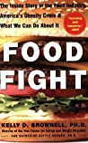 Food Fight: The Inside Story of the Food Industry, America's Obesity Crisis, and What We Can Do about It