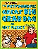Potpourrific Great Big Grab Bag of Get Fuzzy: A Get Fuzzy Treasury