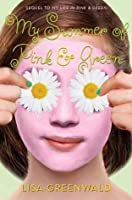 My Summer of Pink & Green (Pink & Green series)