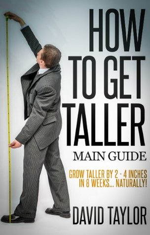 How to Get Taller - Grow Taller By 4 Inches In 8 Weeks, Even