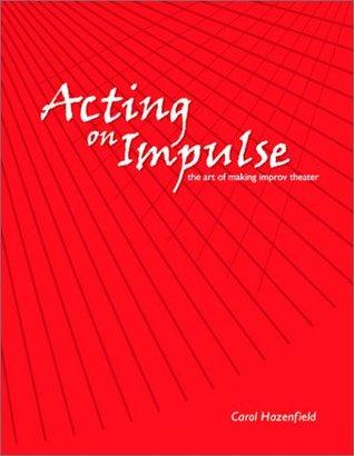 Acting on Impulse by Carol Hazenfield