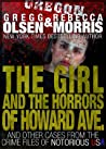 The Girl and the Horrors of Howard Avenue (Notorious USA: Oregon)