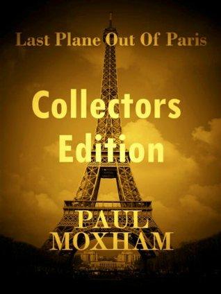 Last Plane out of Paris by Paul Moxham