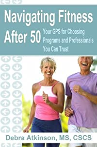 Navigating Fitness After 50: Your GPS for Programs and Professionals You Can Trust