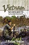 Vietnam: No Regrets: One Soldier's Tour of Duty (VIETNAM NO REGRETS)