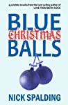 Blue Christmas Balls: A Laugh Out Loud Comedy Novella