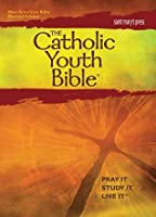 The Catholic Youth Bible: New American Bible, Revised Edition: Translated from the Original Languages with Critical Use of All the Ancient Sources