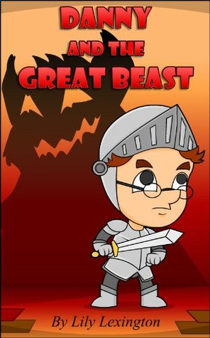 Danny and the Great Beast (Fun Rhyming Children's Books)