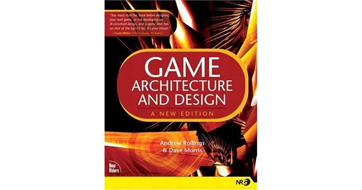 Game Architecture And Design By Andrew Rollings - Game architecture and design