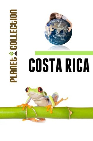 Costa Rica: Picture Book (Educational Children's Books Collection) - Level 2 (Planet Collection)