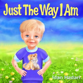 """Children's Book: """"Just The Way I Am"""" (How to Build Self Confidence & Self-Esteem in children's books for ages 2-8) (Interpersonal Skills for Leadership in Kids Collection)"""