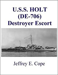 U.S.S. HOLT (DE-706) Destroyer Escort