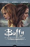 Buffy the Vampire Slayer Season 8 Volume 2: No Future for You (Buffy the Vampire Slayer: Season 8)