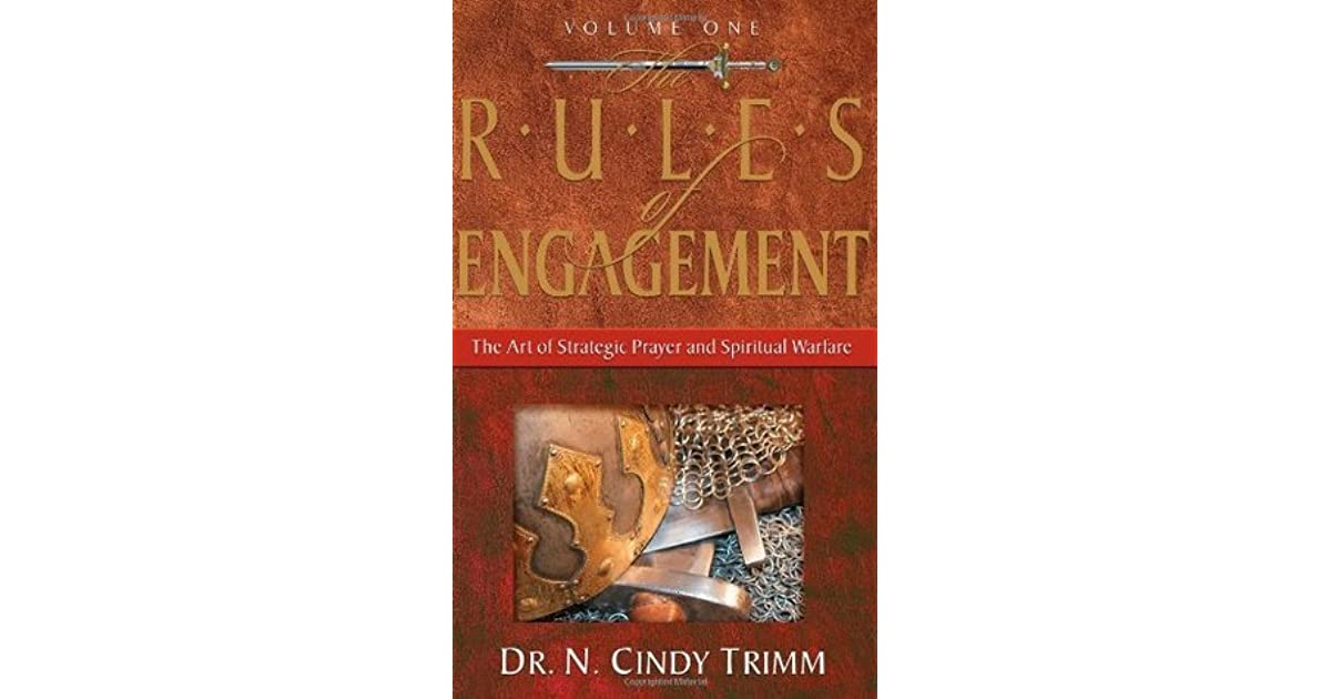 The Rules Of Engagement Volume 1 The Art Of Strategic Prayer And