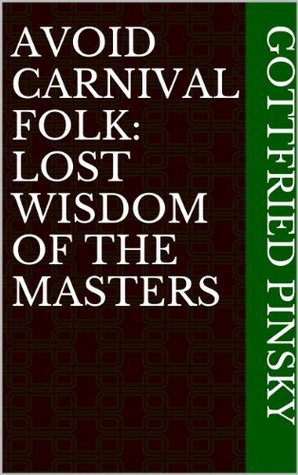 AVOID CARNIVAL FOLK: Lost Wisdom of the Masters Quincy Graham