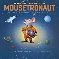 Mousetronaut: Based on a (Partially) True Story (with audio recording) (Paula Wiseman Books)