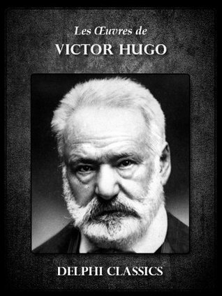 Oeuvres de Victor Hugo (Illustrée) (French Edition)