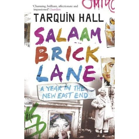 Salaam Brick Lane: A Year in the New East End by Tarquin Hall