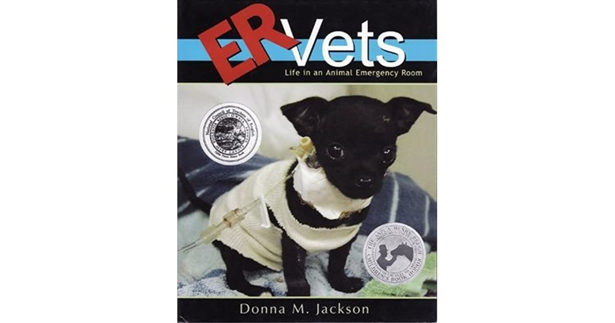 ER Vets: Life in an Animal Emergency Room by Donna M. Jackson