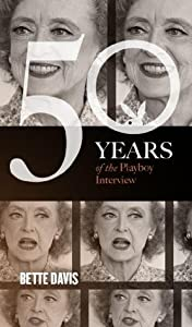 Bette Davis: The Playboy Interview (50 Years of the Playboy Interview)