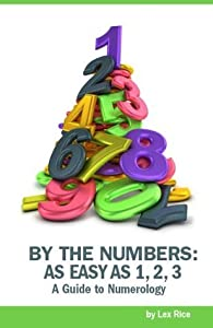 By the Numbers: Numerology as Easy as 1, 2, 3