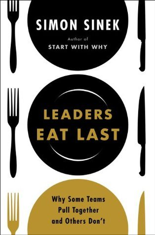 Leaders-Eat-Last-Why-Some-Teams-Pull-Together-and-Others-Don-t