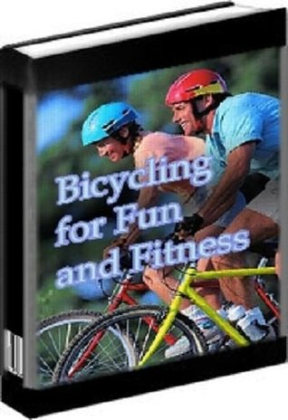 BICYCLING For Fun and FITNESS eBOOK - Biking Cycling Exercise Guide