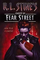 How to Be a Vampire (R.L. Stine's Ghosts of Fear Street)