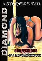A STRIPPER'S TAIL: Confessions of a Las Vegas Stripper