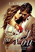 Only For You (Forever and Always, #1)