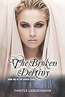 The Broken Destiny (Broken, #1)