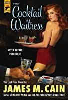 The Cocktail Waitress (Hard Case Crime)