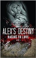 Alex's Destiny (Racing To Love)