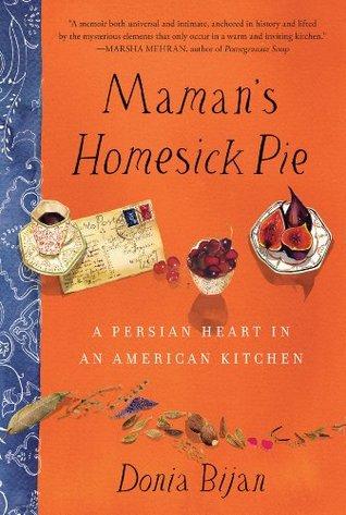 Maman's Homesick Pie by Donia Bijan