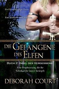 Die Gefangene des Elfen 2: Insel des Vergessens (Elven Warrior Series) (German Edition)