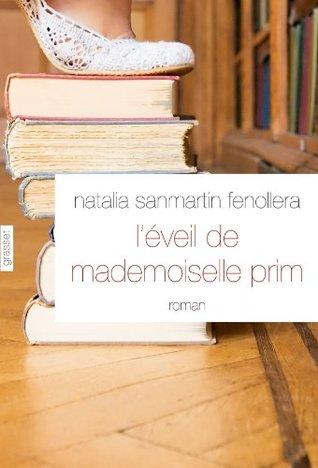 L'éveil de mademoiselle Prim by Natalia Sanmartín Fenollera