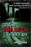 Where the Devil Can't Go (Kiszka and Kershaw Book 1)