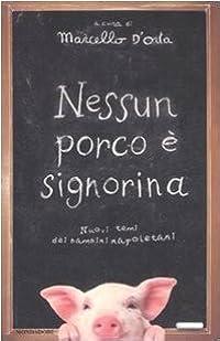 Nessun porco è signorina: Nuovi temi dei bambini napoletani