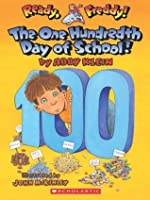 The One Hundredth Day of School! (Ready, Freddy! #13)