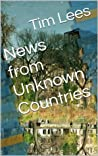 News from Unknown Countries