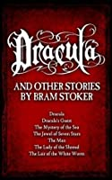 Dracula and Other Stories (Dracula, Dracula's Guest, and Five Other Tales of Supernatural Horror)