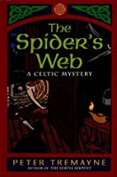 The Spider's Web: A Celtic Mystery (Mysteries of Ancient Ireland featuring Sister Fidelma of Cashel)